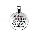 Pendente Aço Inox Professor Fixe (Google) - Prateado (25mm)