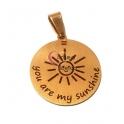 Pendente Aço Inox You Are My Sunshine - Dourado (25mm)