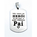 Pendente Aço Inox «Nós temos um Herói... PAI» - Prateado (38x24mm)