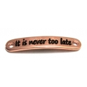 "Conta Conector Zamak ""It is never too late"" - Ouro Rosa"